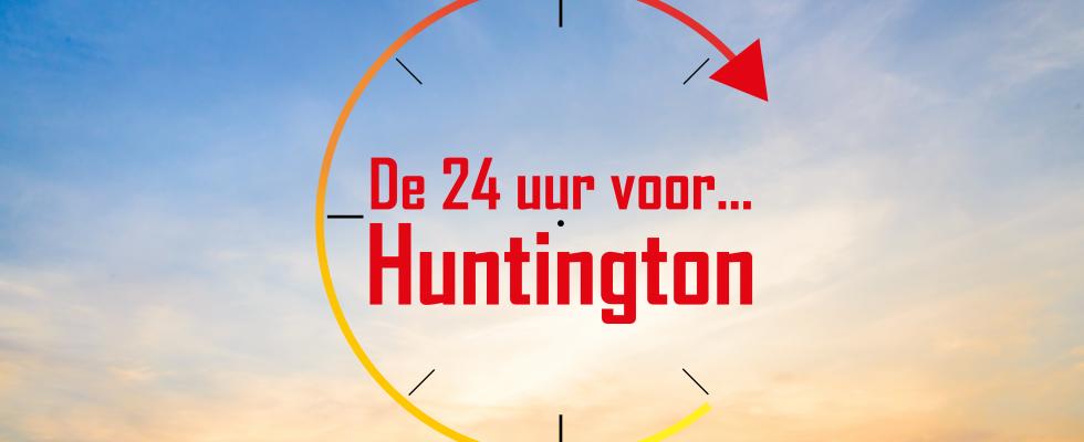 De 24 uur voor Huntington!